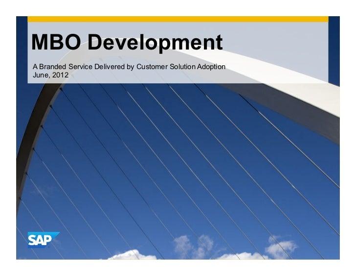 MBO DevelopmentA Branded Service Delivered by Customer Solution AdoptionJune, 2012