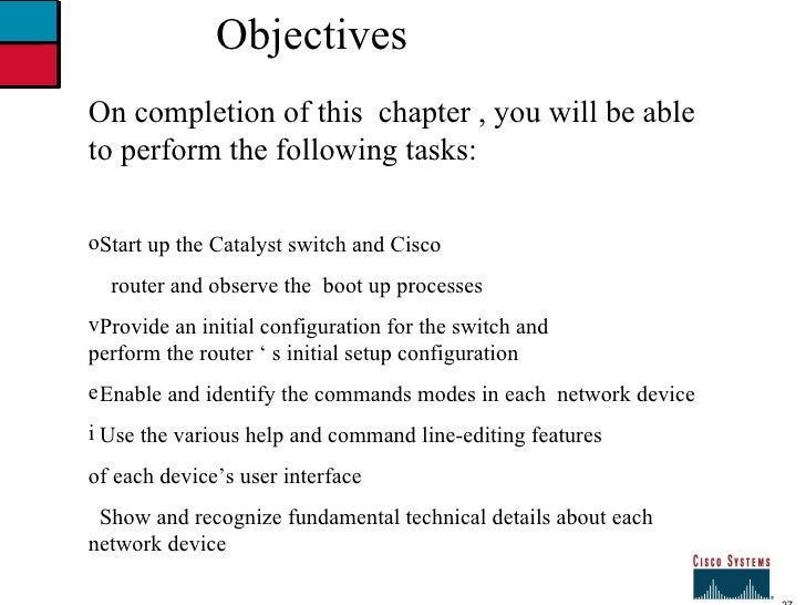 27 Objectives <ul><li>On completion of this  chapter , you will be able to perform the following tasks: </li></ul><ul><li>...