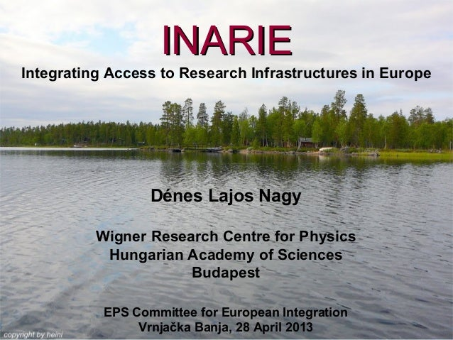 D. Nagy, INARIE - Integrating Access to Research Infrastructures in Europe