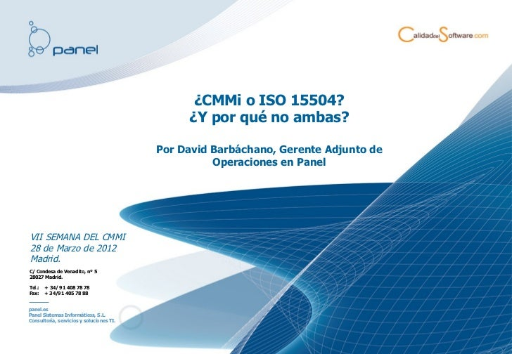 ¿CMMi o ISO 15504?                                               ¿Y por qué no ambas?                                     ...