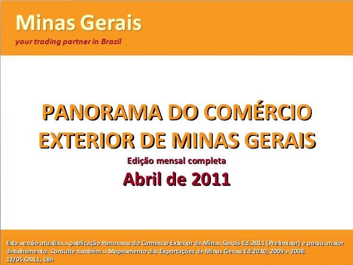 PANORAMA DO COMÉRCIO EXTERIOR DE MINAS GERAIS Esta versão atualiza a publicação Panorama do Comércio Exterior de Minas Ger...