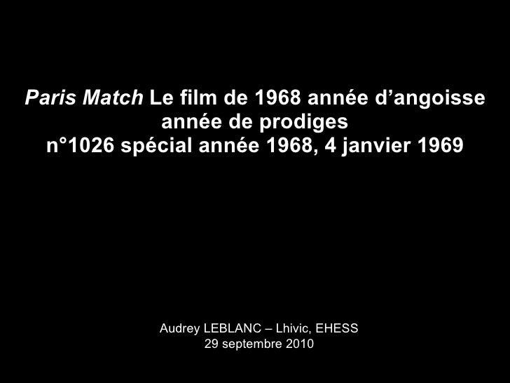 Paris Match   Le film de 1968 année d'angoisse année de prodiges n°1026 spécial année 1968, 4 janvier 1969 Audrey LEBLANC ...