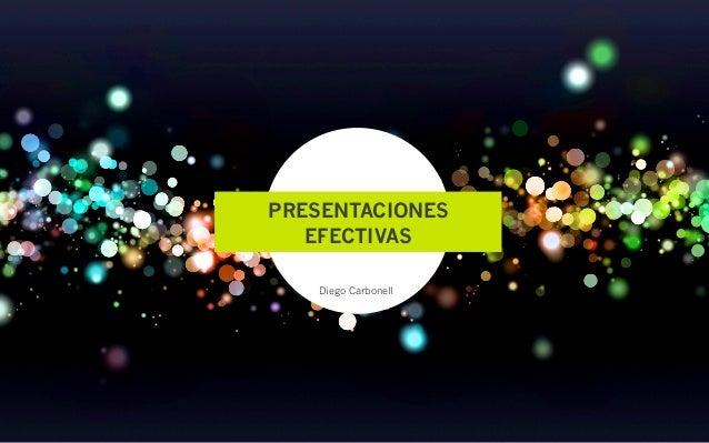 PRESENTACIONES   EFECTIVAS   Diego Carbonell
