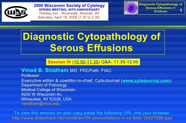 1 Diagnostic Cytopathology of  Serous Effusions   Session IV   ( 10.50-11.35 ) Q&A- 11.35-12.00 To view this session on we...