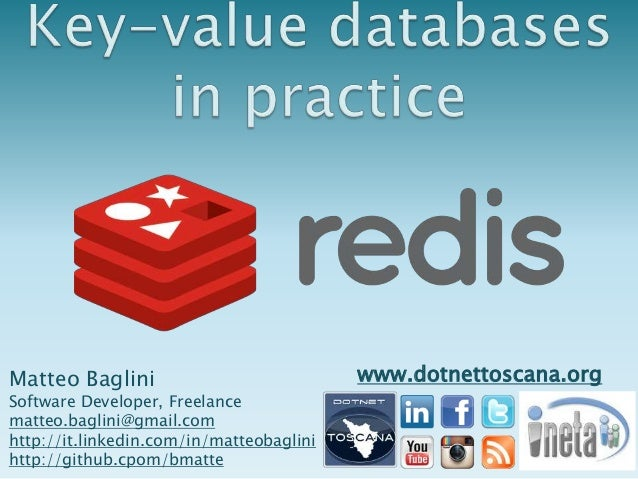 Key-value databases in practice Redis @ DotNetToscana