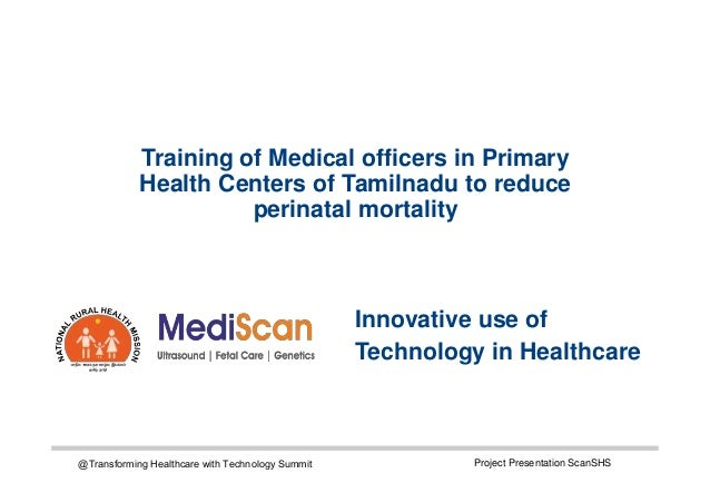 Training of Medical officers in Primary Health Centers of Tamilnadu to reduce perinatal mortality Innovative use of Techno...