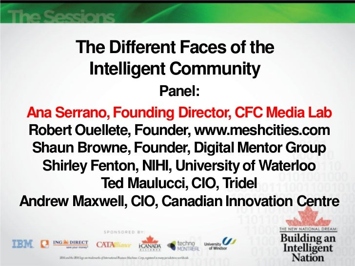 The Different Faces of the         Intelligent Community                     Panel: Ana Serrano, Founding Director, CFC Me...