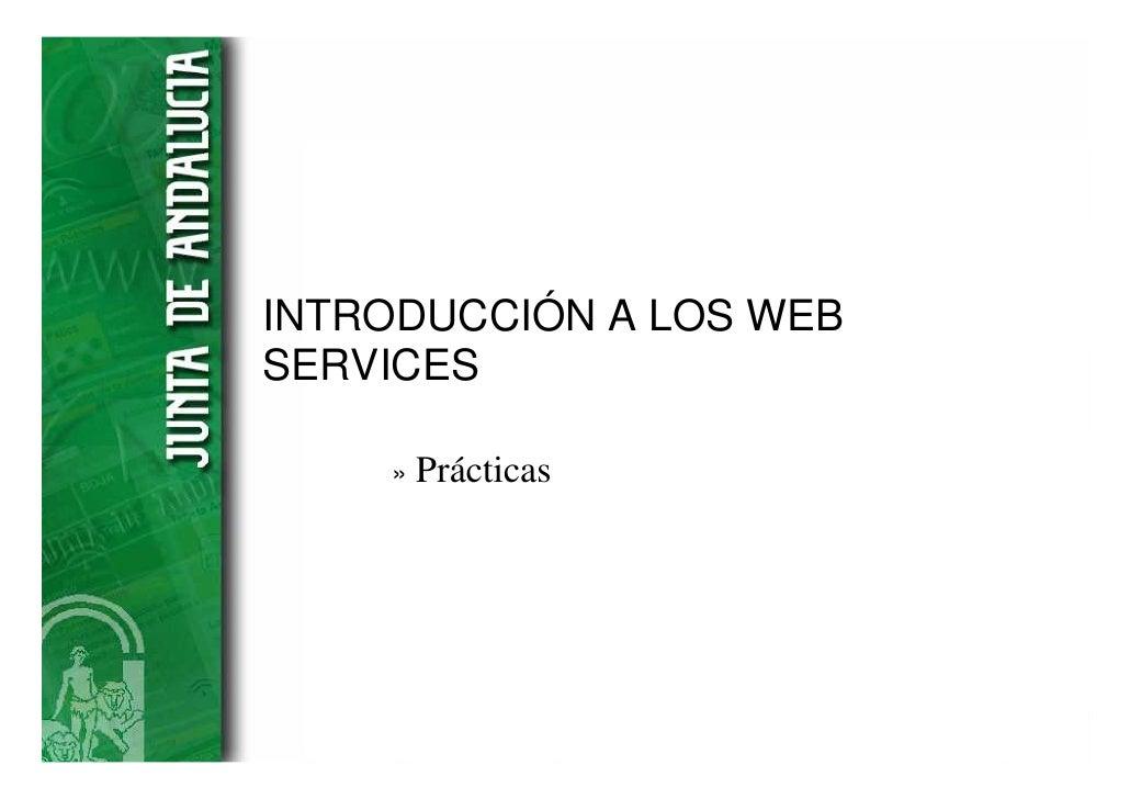 INTRODUCCIÓN A LOS WEBSERVICES    »   Prácticas