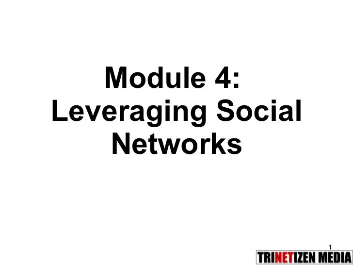 Module 4:  Leveraging Social Networks