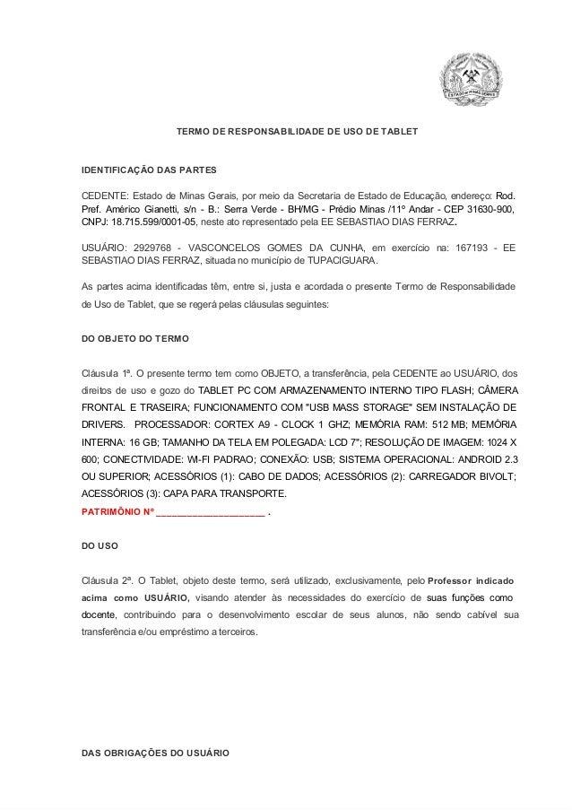 TERMODERESPONSABILIDADEDEUSODETABLET  IDENTIFICAÇÃODASPARTES  CEDENTE: Estado de Minas Gerais, por meio da...