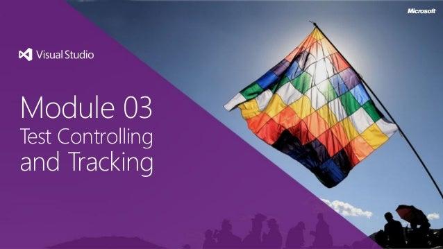 Module 03Test Controllingand Tracking