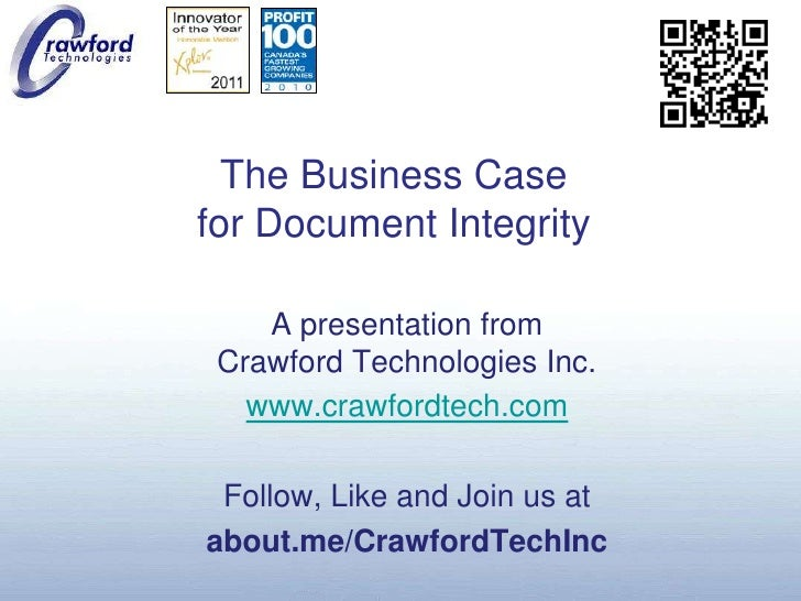 The Business Case for Document Integrity<br />A presentation fromCrawford Technologies Inc.<br />www.crawfordtech.com<br /...