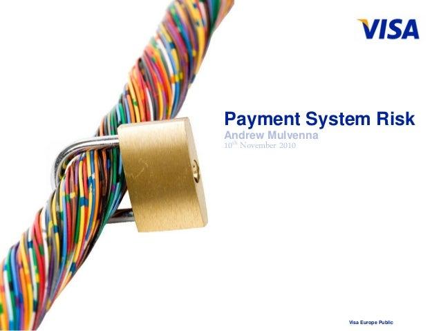 Visa Europe Public Payment System Risk Andrew Mulvenna 10th November 2010