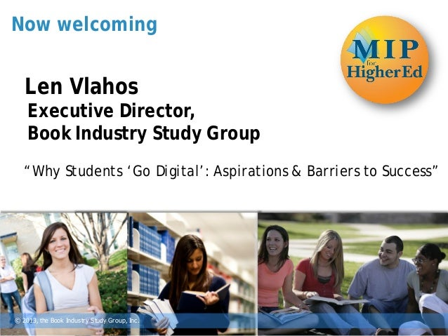 """Now welcoming   Len Vlahos    Executive Director,    Book Industry Study Group   """"Why Students 'Go Digital': Aspirations &..."""