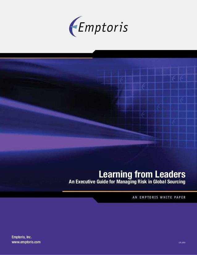 Emptoris, Inc. www.emptoris.com LFL-2/10 An Emptoris White Pap er Learning from Leaders An Executive Guide for Managing Ri...