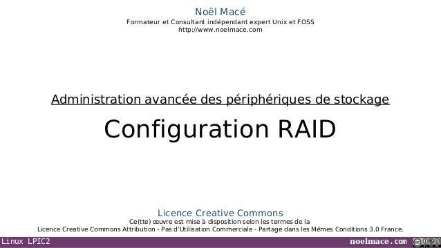 Linux LPIC2 noelmace.comNoël MacéFormateur et Consultant indépendant expert Unix et FOSShttp://www.noelmace.comConfigurati...