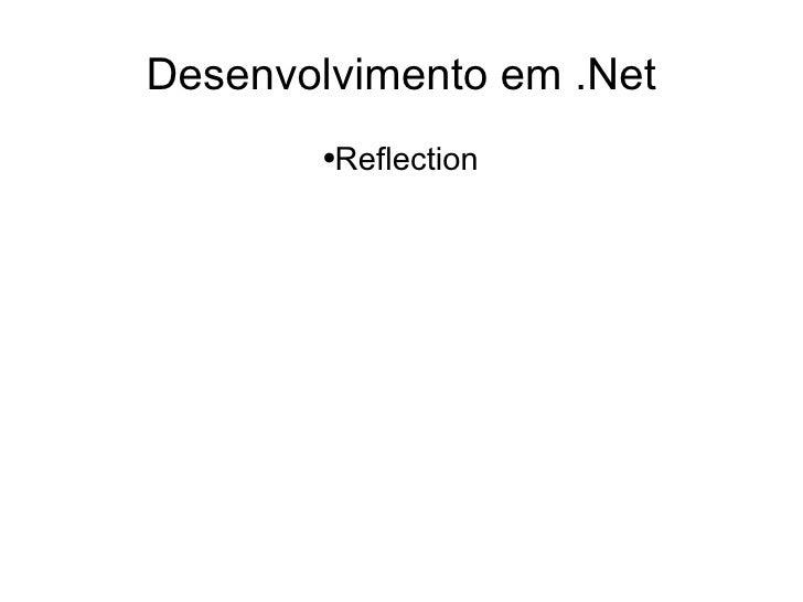 Desenvolvimento em .Net - Reflection