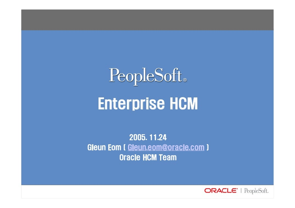 Enterprise HCM              2005. 11.24 Gieun Eom ( Gieun.eom@oracle.com )          Oracle HCM Team