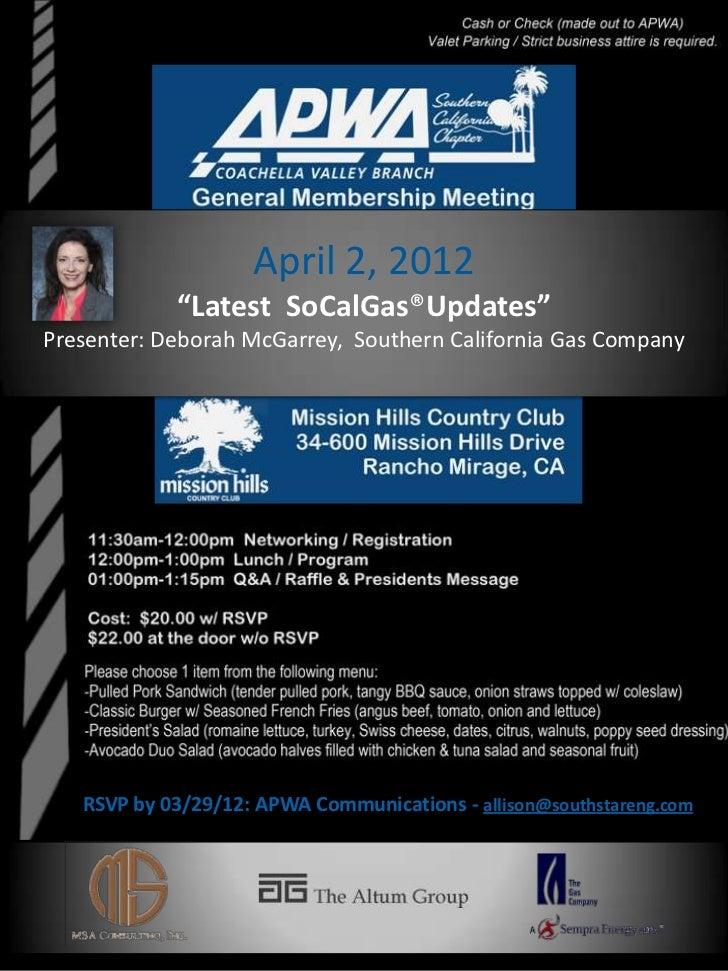 "April 2, 2012            ""Latest SoCalGas®Updates""Presenter: Deborah McGarrey, Southern California Gas Company   RSVP by 0..."