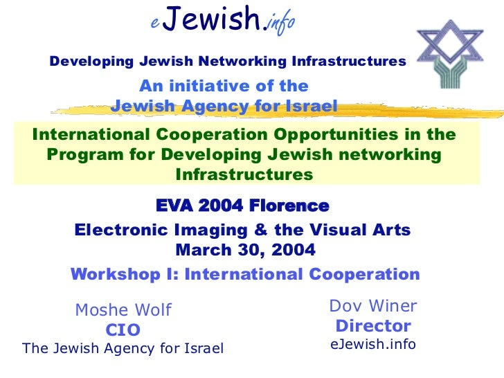 eJewish.info    Developing Jewish Networking Infrastructures               An initiative of the             Jewish Agency ...