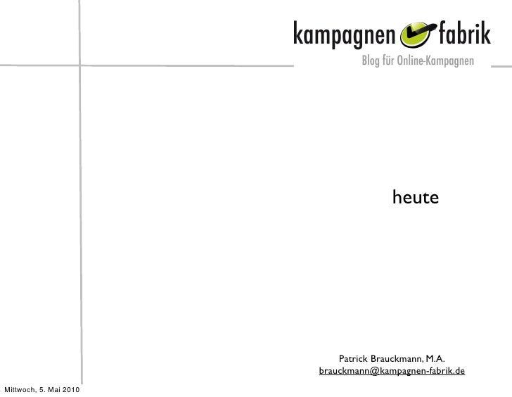 heute                                 Patrick Brauckmann, M.A.                         brauckmann@kampagnen-fabrik.de Mitt...