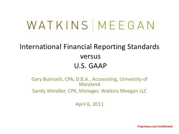 International Financial Reporting Standards versus U.S. GAAP<br />Gary Bulmash, CPA, D.B.A., Accounting, University of Mar...
