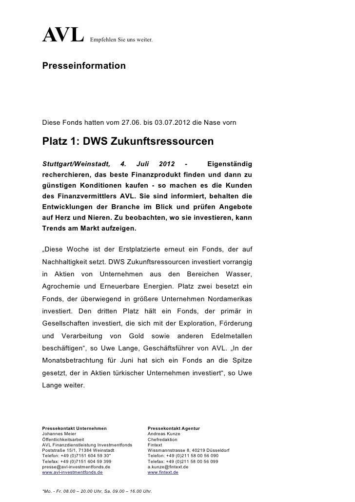 AVL                   Empfehlen Sie uns weiter.PresseinformationDiese Fonds hatten vom 27.06. bis 03.07.2012 die Nase vorn...