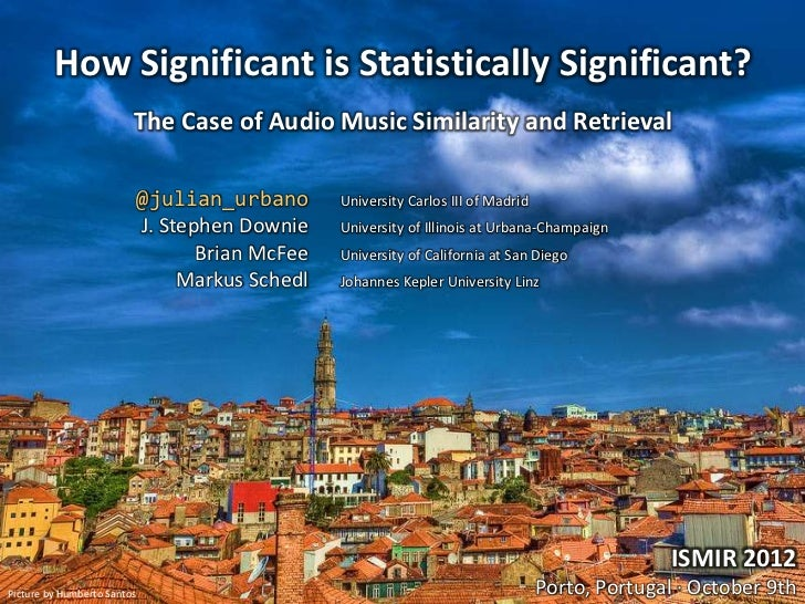 How Significant is Statistically Significant?                         The Case of Audio Music Similarity and Retrieval    ...