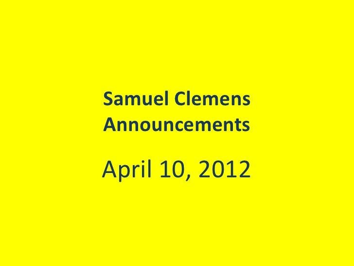Samuel ClemensAnnouncementsApril 10, 2012