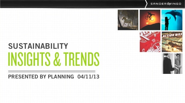 SUSTAINABILITYINSIGHTS & TRENDSPRESENTED BY PLANNING 04/11/13