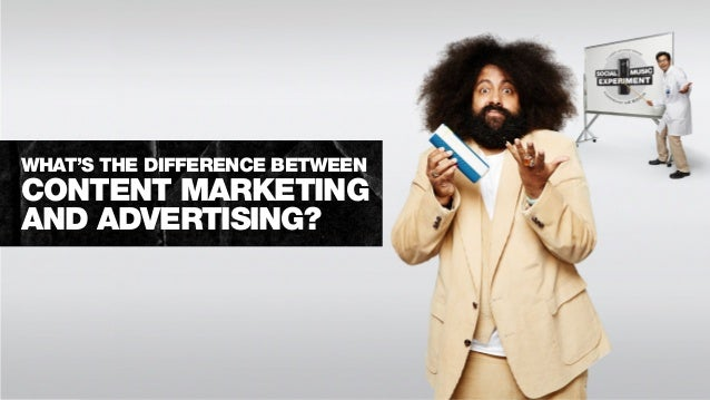 WHAT'S THE DIFFERENCE BETWEEN CONTENT MARKETING AND ADVERTISING?