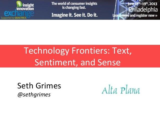 Technology Frontiers: Text, Sentiment, and Sense Seth Grimes @sethgrimes