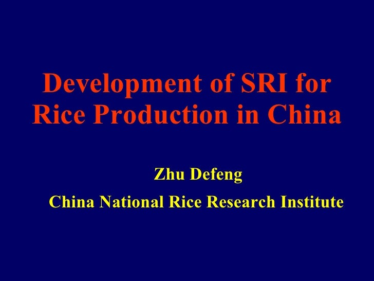 Development of SRI for Rice Production in China Slides from a powerpoint presentation made to a workshop on SRI, held at t...