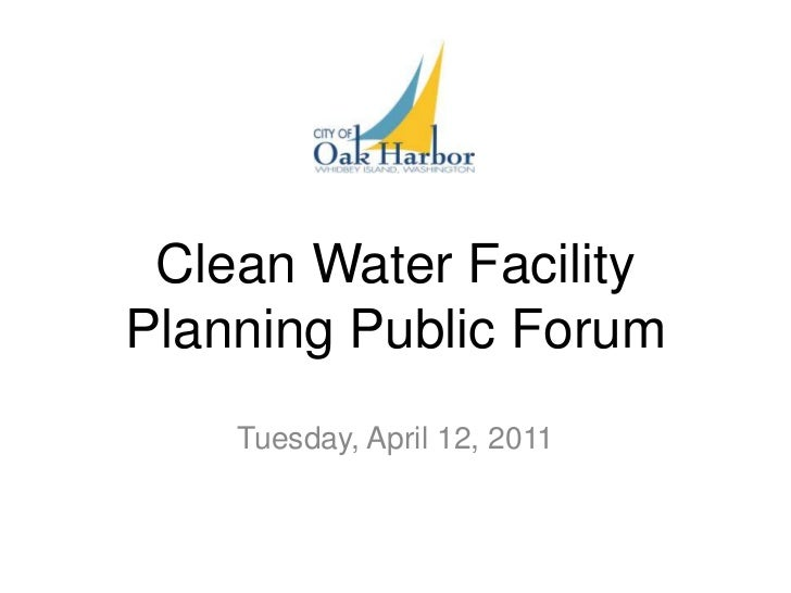 Clean Water Facility Planning Public Forum<br />Tuesday, April 12, 2011<br />