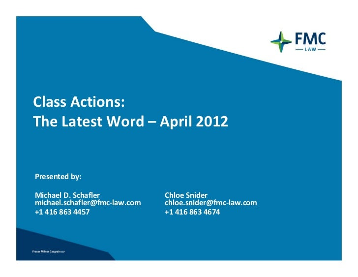 Class Actions:The Latest Word – April 2012 Presented by:  Michael D. Schafler            Chloe Snider michael.schafler@fmc...
