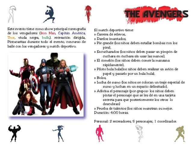 THE AVENGERSEste evento tiene como show principal coreografía   El match deportivo tiene:de los vengadores (Iron Man, Capi...