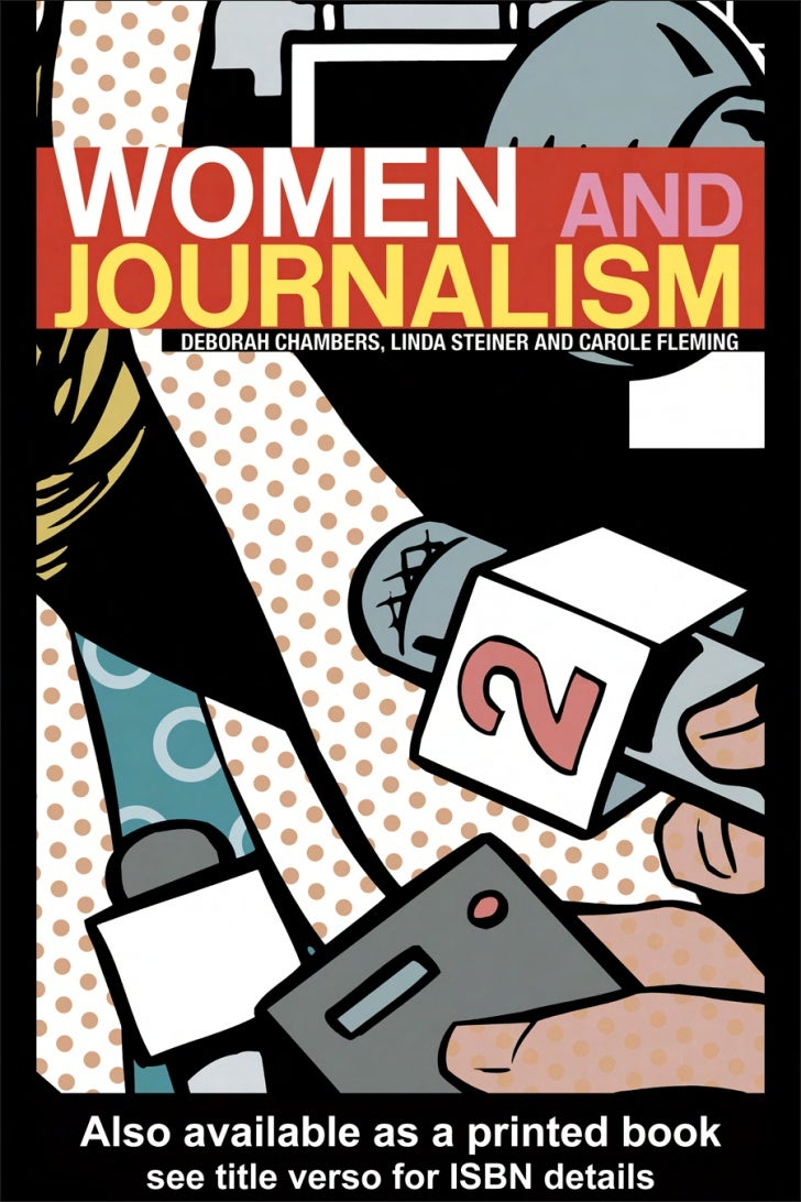 WOMEN AND JOURNALISMThis book offers a rich and comprehensive analysis of the roles, status and experiences ofwomen journa...