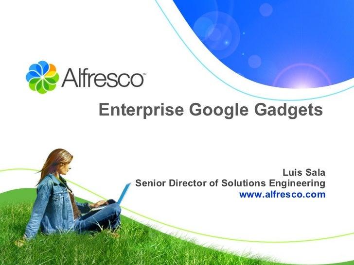 Enterprise Google Gadgets Integrated with Alfresco - Open Source ECM