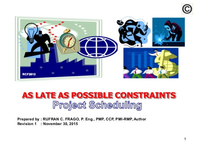 1 Prepared by : RUFRAN C. FRAGO, P. Eng., PMP, CCP, PMI-RMP, Author Revision 1 : November 30, 2015