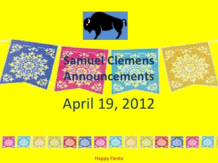 Samuel ClemensAnnouncementsApril 19, 2012    Happy Fiesta