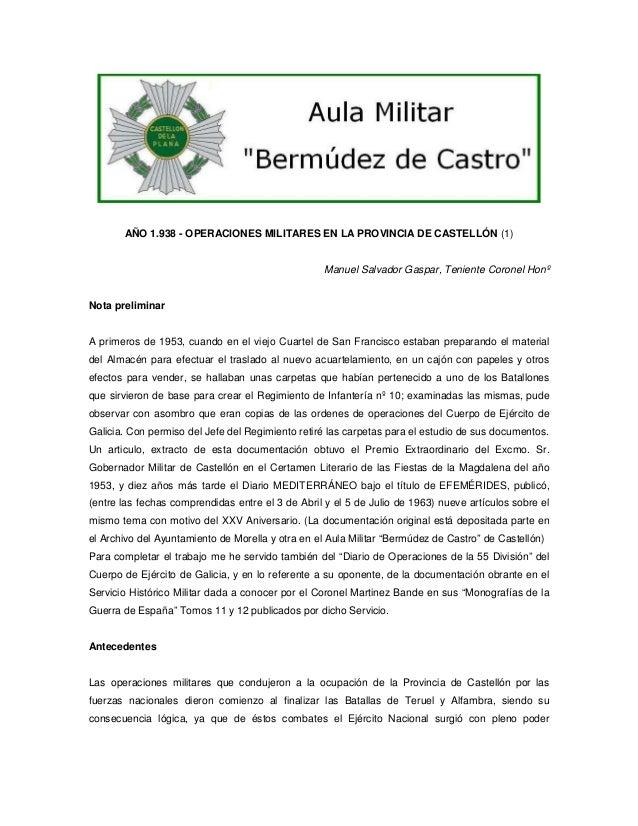 AÑO 1.938 - OPERACIONES MILITARES EN LA PROVINCIA DE CASTELLÓN (1)  Manuel Salvador Gaspar, Teniente Coronel Honº  Nota pr...