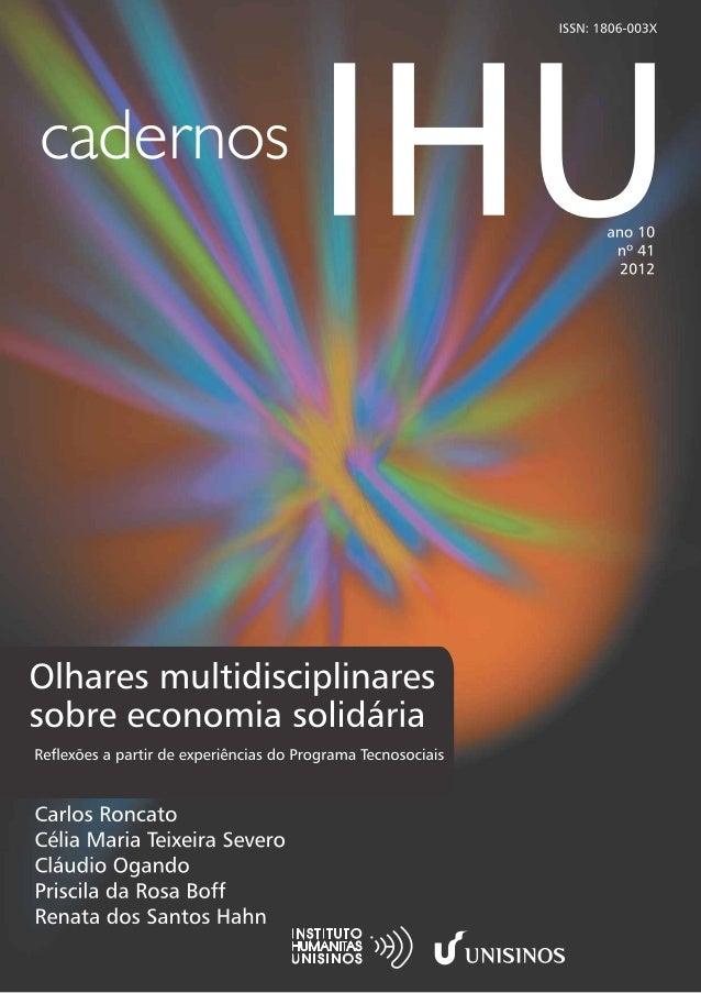 Os Cadernos IHU divulgam pesquisas, produzidas por professores/pesquisadores epor alunos de pós-graduação, e trabalhos de ...