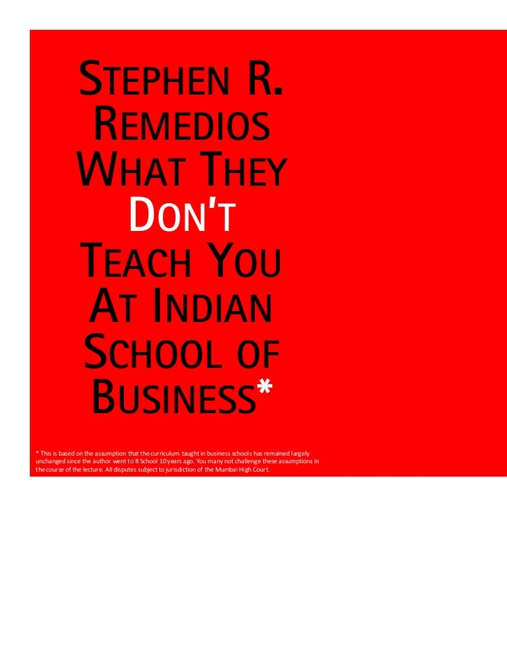 STEPHEN R.              REMEDIOS             WHAT THEY               DON'T             TEACH YOU             AT INDIAN    ...