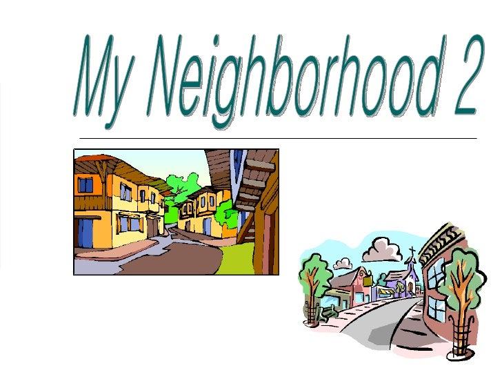 My Neighborhood 2