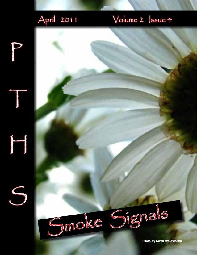 April 2011    Volume 2 Issue 4  P T H S  nals e Sig  ok Sm  Photo by Gwen Wojewodka