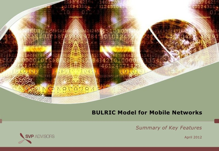 BULRIC Model for Mobile Networks            Summary of Key Features                            April 2012