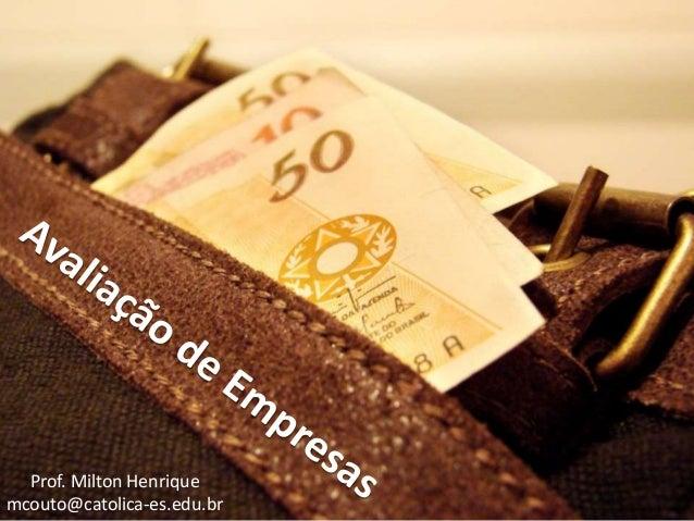 Prof. Milton Henrique mcouto@catolica-es.edu.br