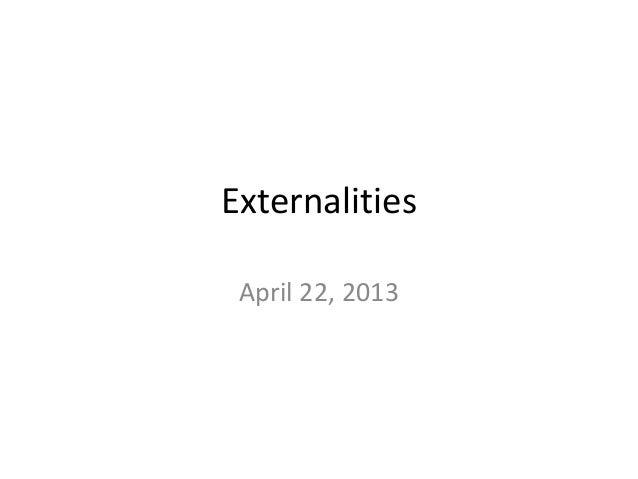 ExternalitiesApril 22, 2013