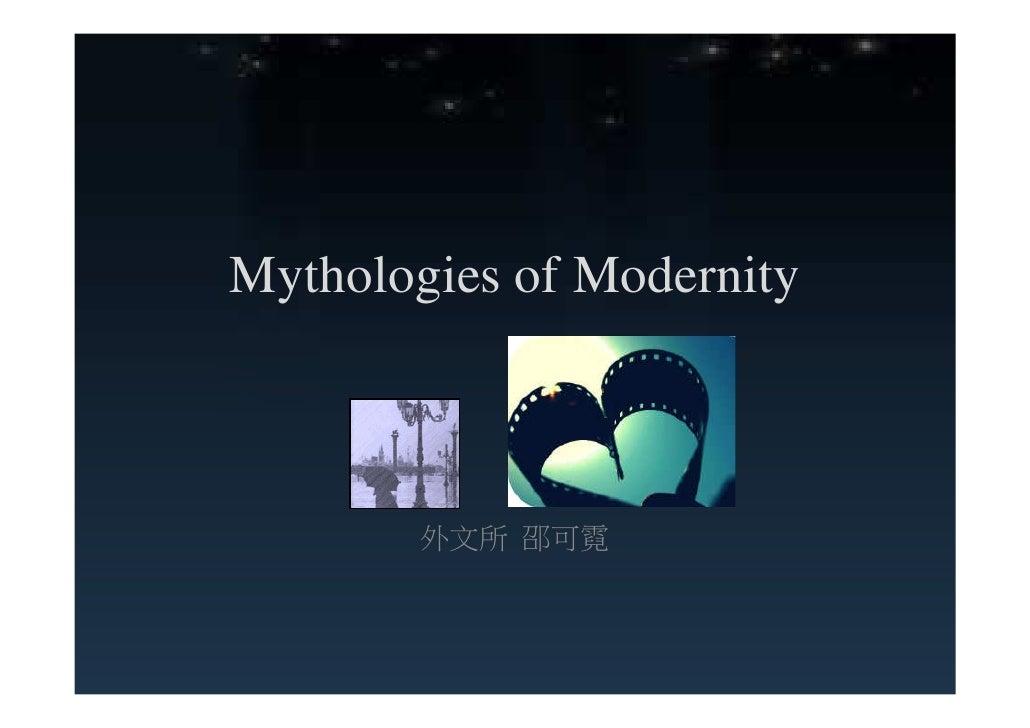 Mythologies of Modernity            外文所 邵可霓