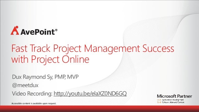 Accessible content is available upon request. Fast Track Project Management Success with Project Online http://youtu.be/el...